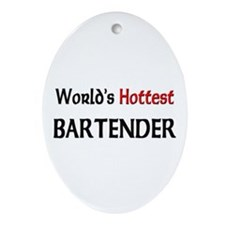 World's Hottest Bartender Oval Ornament