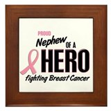 Proud Nephew Of A Hero 1 (Breast Cancer) Framed Ti