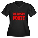 I'm Bloody Forty Women's Plus Size V-Neck Dark T-S