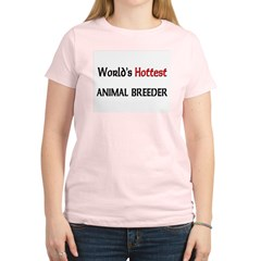 World's Hottest Animal Breeder Women's Light T-Shi