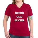 Being Old Sucks Shirt