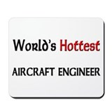 World's Hottest Aircraft Engineer Mousepad