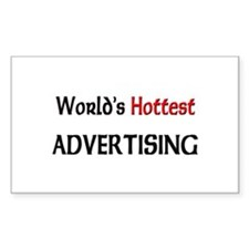 World's Hottest Advertising Rectangle Sticker