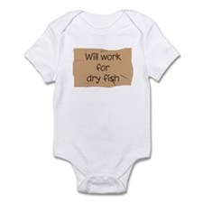Will Work for Dry Fish Infant Bodysuit