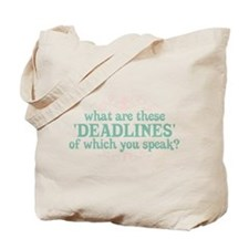What are Deadlines Tote Bag