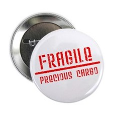 "Fragile/Precious Cargo 2.25"" Button (100 pack"