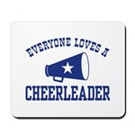 Everyone Loves a Cheerleader Mousepad