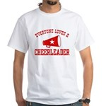 Everyone Loves a Cheerleader White T-Shirt
