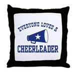 Everyone Loves a Cheerleader Throw Pillow