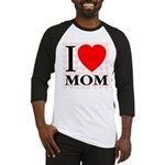 I Love Mom Baseball Jersey