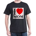 I Love Mom Black T-Shirt
