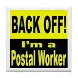 Back Off I'm a Postal Worker Tile Coaster