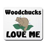 Woodchucks Loves Me Mousepad