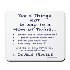 Twin Mom - Top 5 Things Not To Say Mousepad