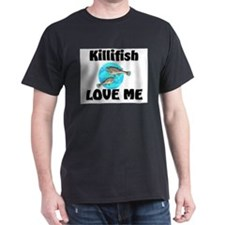 Killifish Love Me T-Shirt