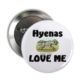 "Hyenas Love Me 2.25"" Button"