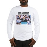 Our Moment: Obama Clinches Long Sleeve T-Shirt