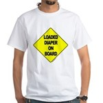 Loaded Diaper on Board - White T-Shirt