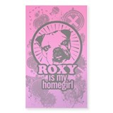 """Roxy is my homegirl"" - Decal"