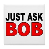 ASK BOB Tile Coaster
