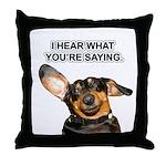 I Hear Ya Throw Pillow