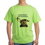 I Hear Ya Green T-Shirt
