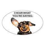 I Hear Ya Oval Sticker