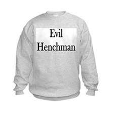 "Instant ""Evil Henchman"" Sweatshirt"
