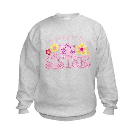 I'm Going To Be a Big Sister Kids Sweatshirt