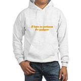 No Patience for Patients Jumper Hoody