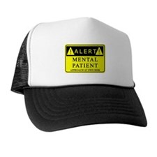 Mental Patient Warning Sign Trucker Hat