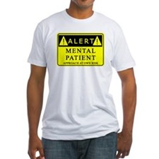 Mental Patient Warning Sign Shirt