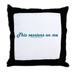 This Sessions On Me Throw Pillow