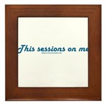 This Sessions On Me Framed Tile