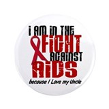 "In The Fight Against AIDS 1 (Uncle) 3.5"" Button"