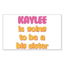 Kaylee - Big Sister To Be Rectangle Decal