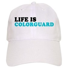 Life is Colorguard Baseball Cap