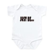 Just Be... Infant Bodysuit