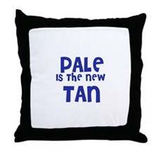 Pale is the new      Tan Throw Pillow