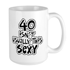 40th birthday sexy 40 Mug