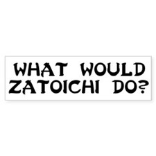 WW Zatoichi do? Bumper Bumper Sticker
