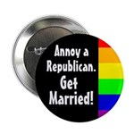 Annoy a Republican - Get Married Button