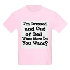 Dressed and out of Bed Kids T-Shirt