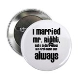 "I Married Mr. Right 2.25"" Button (10 pack)"