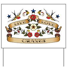Live Love Cranes Yard Sign