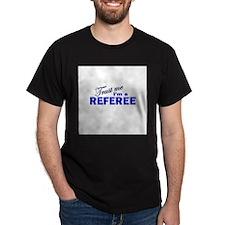 Trust Me I'm a Referee T-Shirt