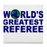 World's Greatest Referee Tile Coaster