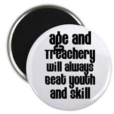 "Age and Treachery 2.25"" Magnet (10 pack)"