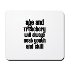 Age and Treachery Mousepad