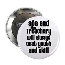 "Age and Treachery 2.25"" Button (10 pack)"